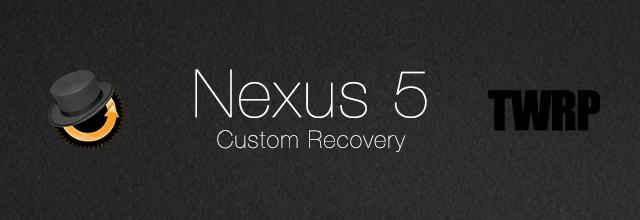 nexus 5 custom recovery