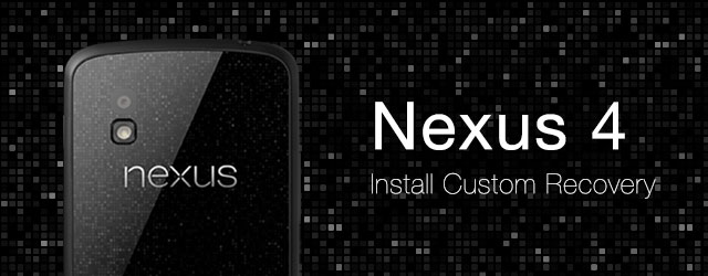 install custom recovery nexus 4